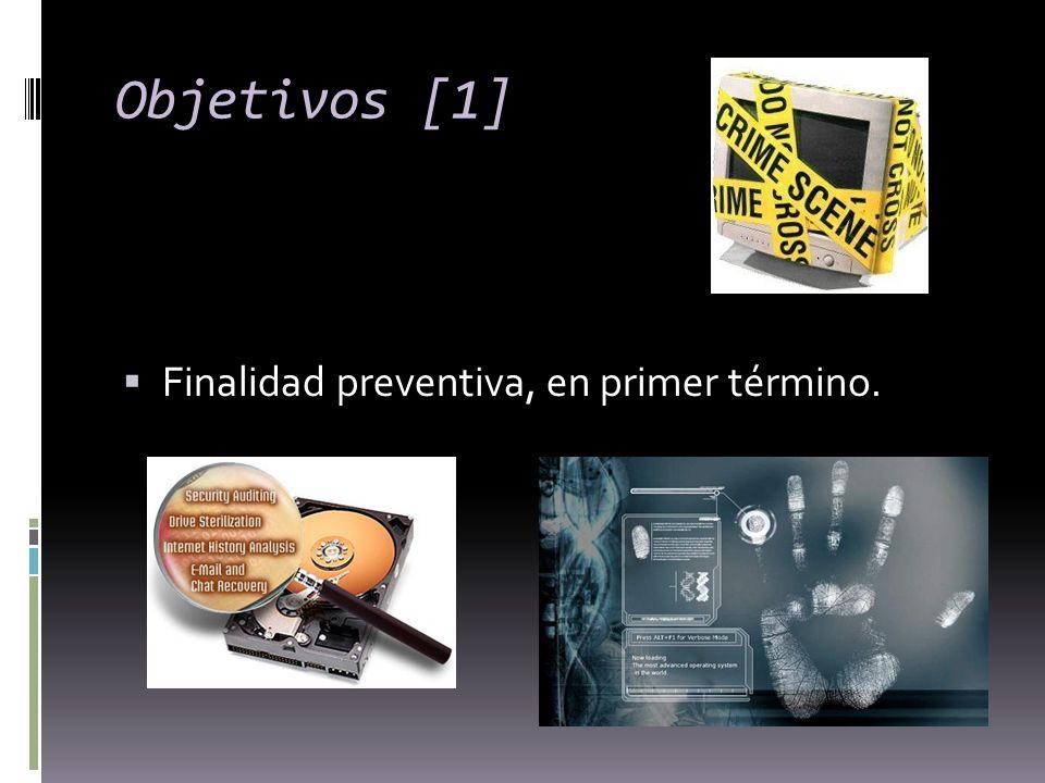 Objetivos [1] Finalidad preventiva, en primer término.